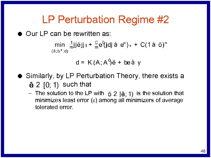 LP Perturbation Regime #2 l Our LP can be rewritten as: l Similarly, by