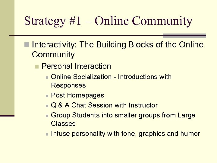 Strategy #1 – Online Community n Interactivity: The Building Blocks of the Online Community