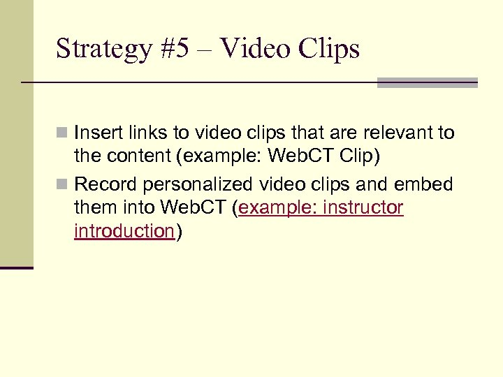 Strategy #5 – Video Clips n Insert links to video clips that are relevant