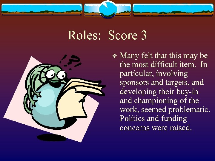 Roles: Score 3 v Many felt that this may be the most difficult item.