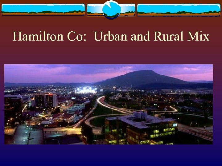 Hamilton Co: Urban and Rural Mix