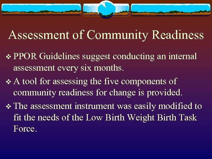 Assessment of Community Readiness v PPOR Guidelines suggest conducting an internal assessment every six
