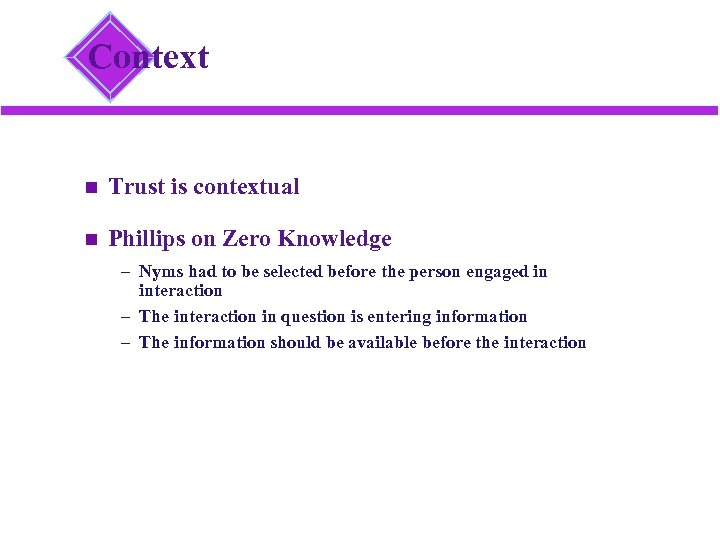 Context Trust is contextual Phillips on Zero Knowledge – Nyms had to be selected