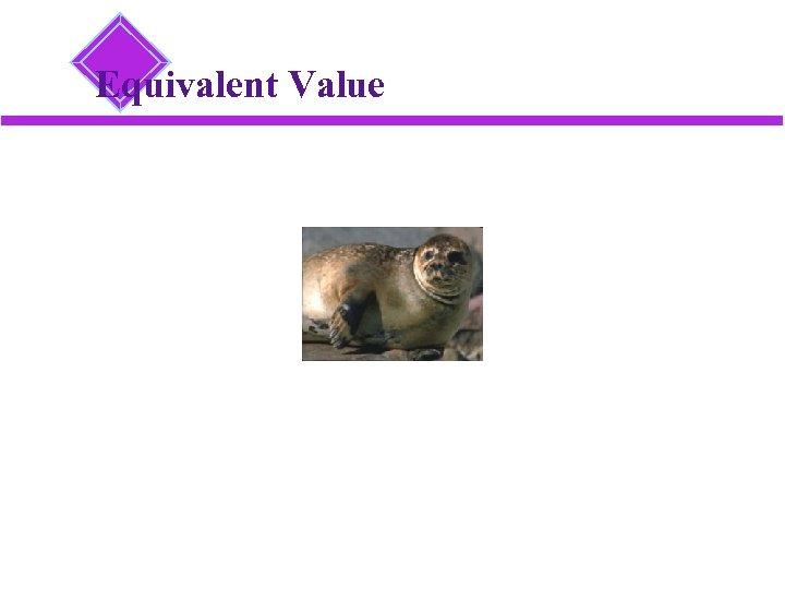 Equivalent Value