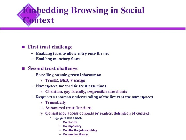 Embedding Browsing in Social Context First trust challenge – Enabling trust to allow entry