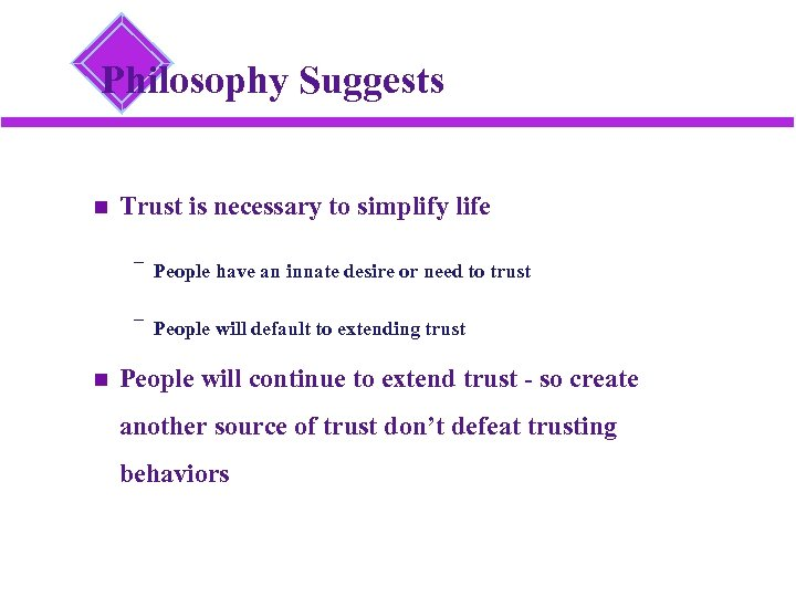 Philosophy Suggests Trust is necessary to simplify life ¯ People have an innate desire
