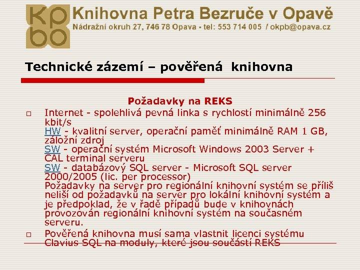Technické zázemí – pověřená knihovna o o Požadavky na REKS Internet - spolehlivá pevná
