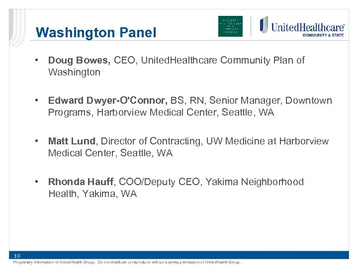 Washington Panel • Doug Bowes, CEO, United. Healthcare Community Plan of Washington • Edward