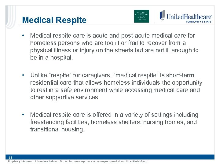 Medical Respite • Medical respite care is acute and post-acute medical care for homeless