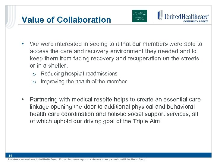 Value of Collaboration • We were interested in seeing to it that our members