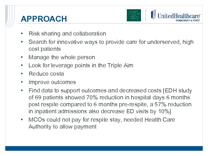 APPROACH • Risk sharing and collaboration • Search for innovative ways to provide care