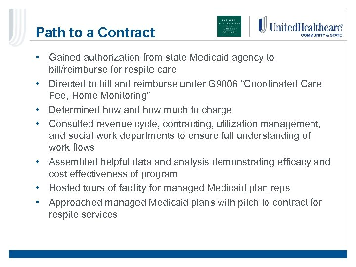 Path to a Contract • Gained authorization from state Medicaid agency to bill/reimburse for