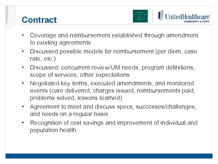 Contract • Coverage and reimbursement established through amendment to existing agreements • Discussed possible