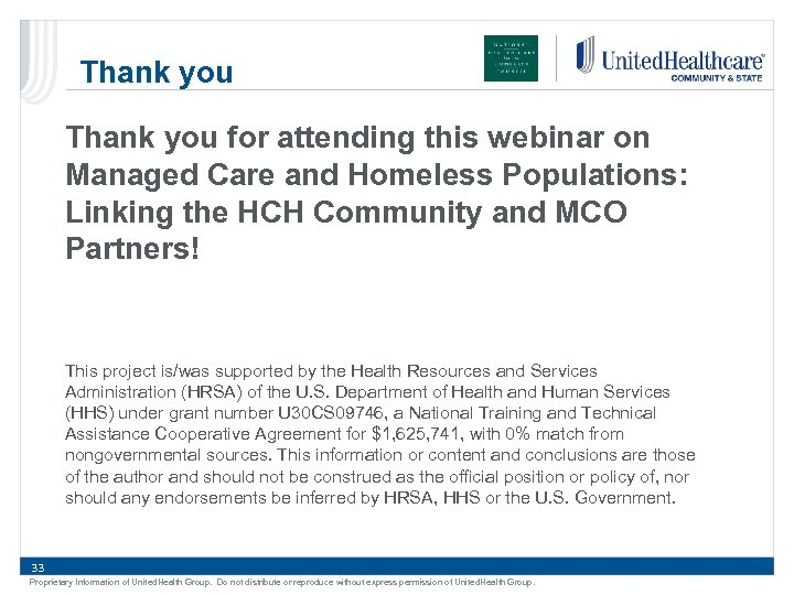 Thank you for attending this webinar on Managed Care and Homeless Populations: Linking the