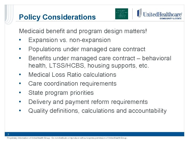 Policy Considerations Medicaid benefit and program design matters! • Expansion vs. non-expansion • Populations
