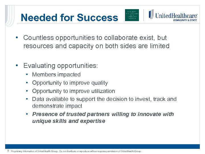 Needed for Success • Countless opportunities to collaborate exist, but resources and capacity on