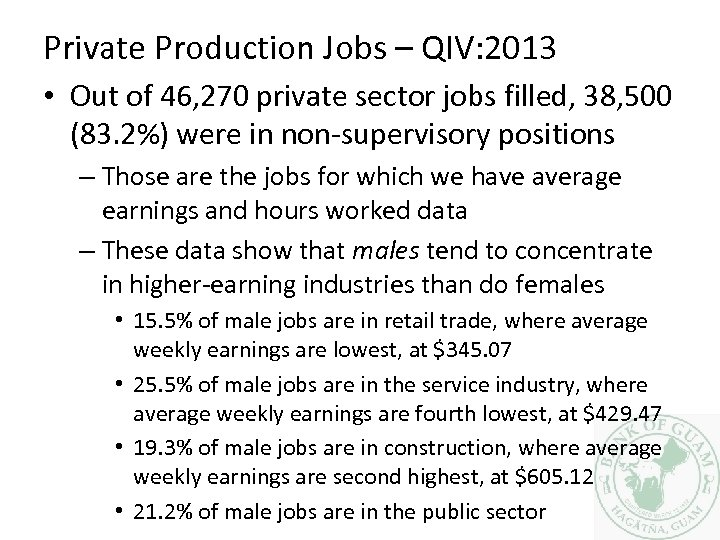 Private Production Jobs – QIV: 2013 • Out of 46, 270 private sector jobs
