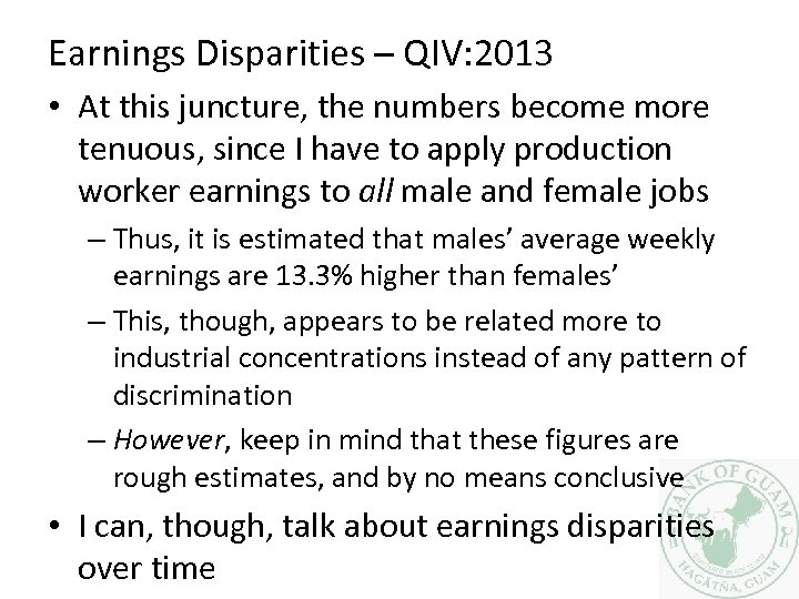 Earnings Disparities – QIV: 2013 • At this juncture, the numbers become more tenuous,