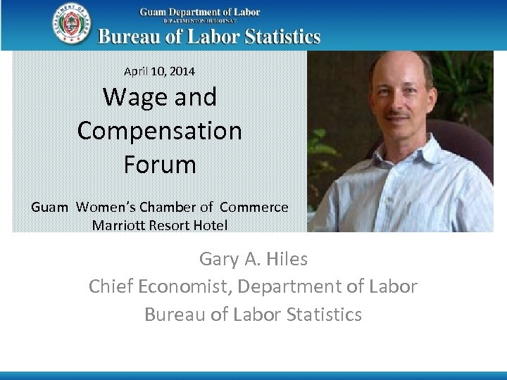 April 10, 2014 Wage and Compensation Forum Guam Women's Chamber of Commerce Marriott Resort