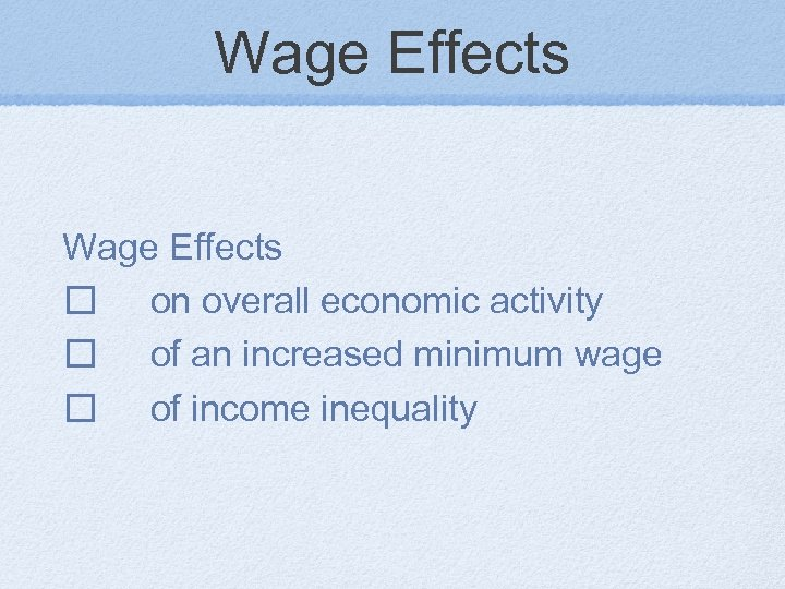 Wage Effects on overall economic activity of an increased minimum wage of income inequality
