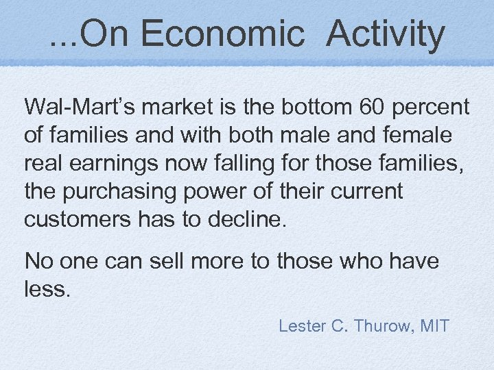 . . . On Economic Activity Wal-Mart's market is the bottom 60 percent of