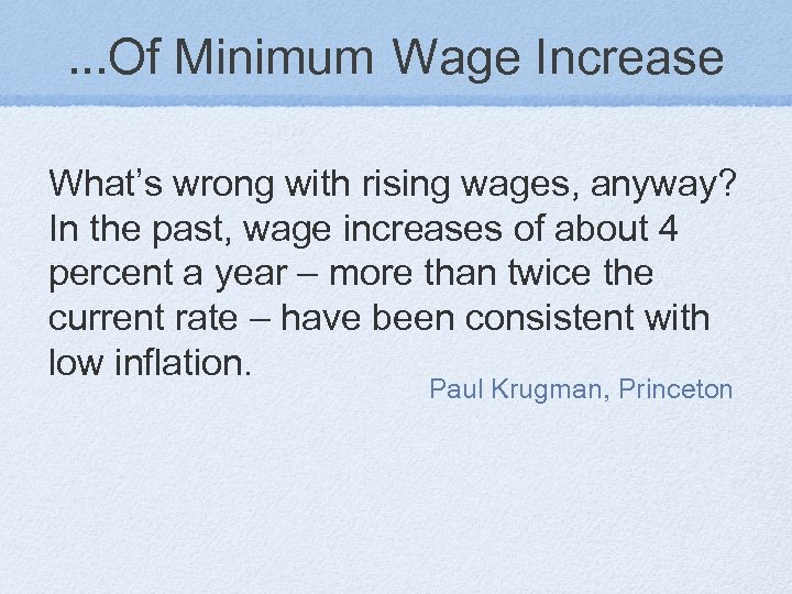 . . . Of Minimum Wage Increase What's wrong with rising wages, anyway? In