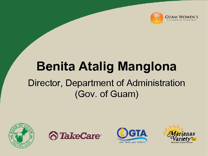 Benita Atalig Manglona Director, Department of Administration (Gov. of Guam)