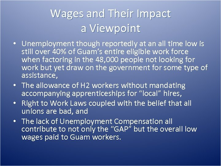 Wages and Their Impact a Viewpoint • Unemployment though reportedly at an all time
