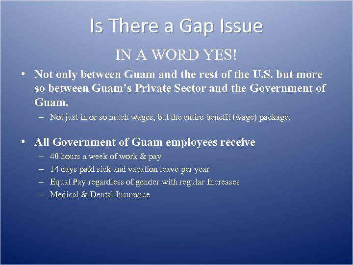Is There a Gap Issue IN A WORD YES! • Not only between Guam