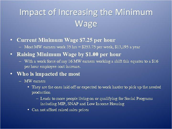 Impact of Increasing the Minimum Wage • Current Minimum Wage $7. 25 per hour