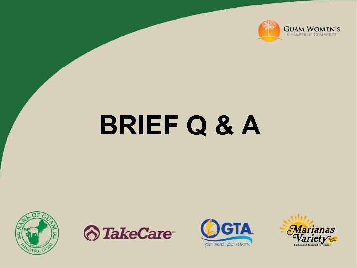 BRIEF Q & A