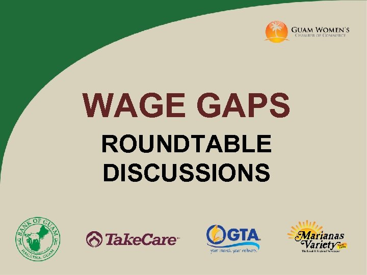 WAGE GAPS ROUNDTABLE DISCUSSIONS
