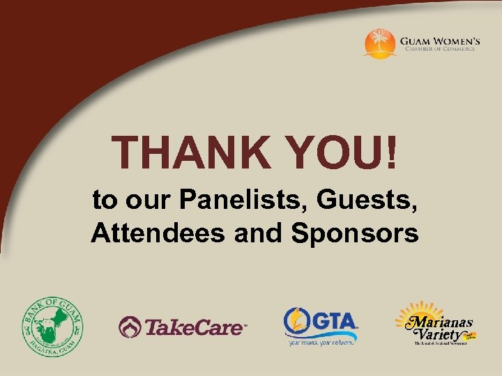 THANK YOU! to our Panelists, Guests, Attendees and Sponsors