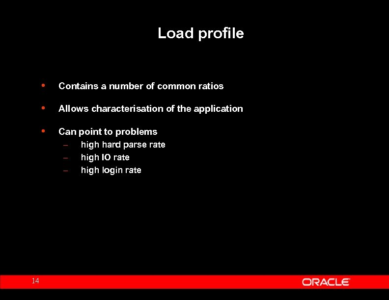 Load profile • • Allows characterisation of the application • 14 Contains a number