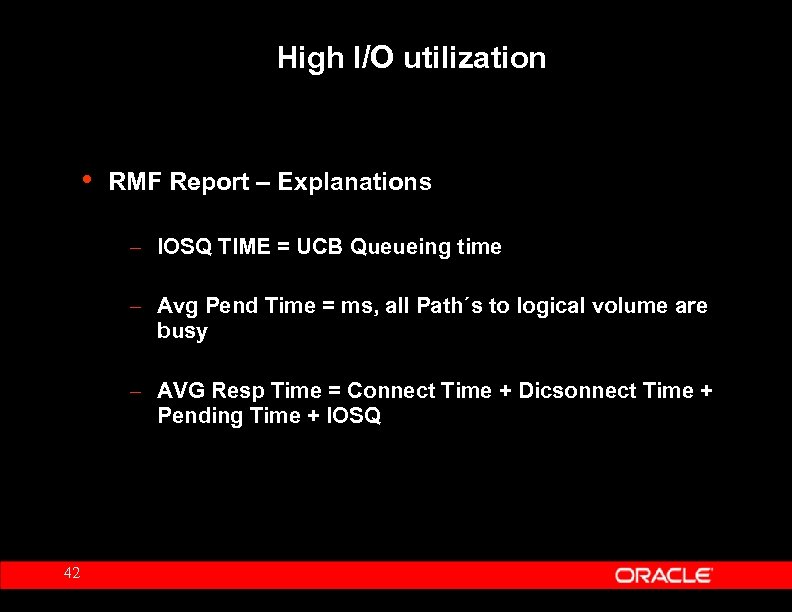 High I/O utilization • RMF Report – Explanations – IOSQ TIME = UCB Queueing