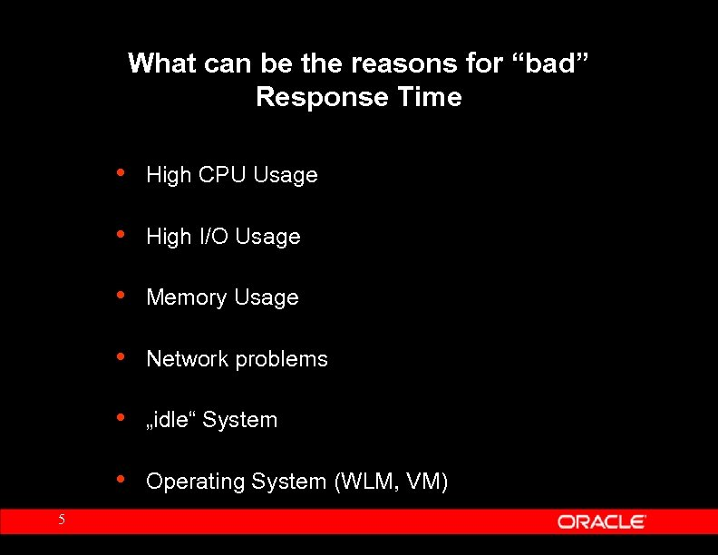 "What can be the reasons for ""bad"" Response Time • • High I/O Usage"