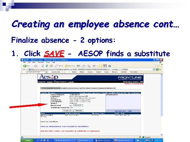 Creating an employee absence cont… Finalize absence - 2 options: 1. Click SAVE -