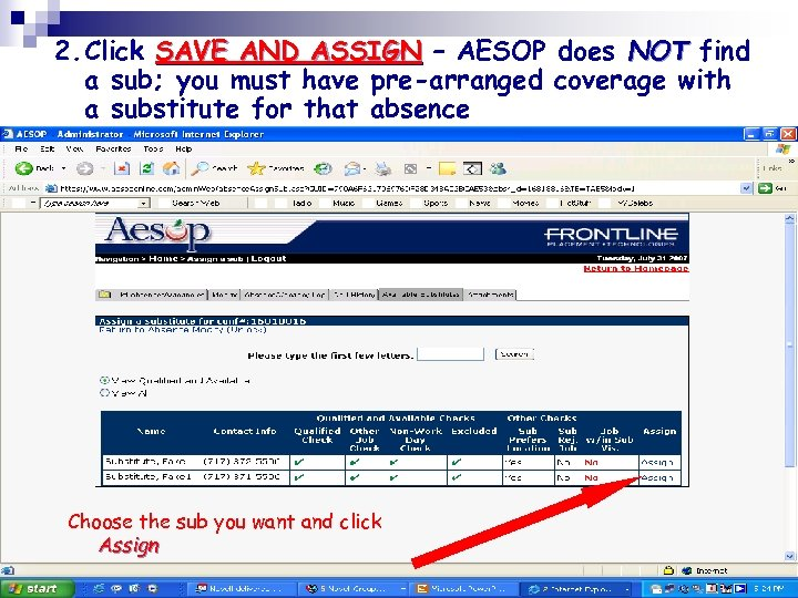 2. Click SAVE AND ASSIGN – AESOP does NOT find a sub; you must