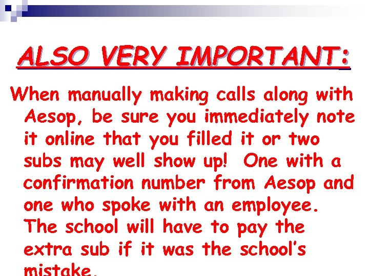 ALSO VERY IMPORTANT: When manually making calls along with Aesop, be sure you immediately