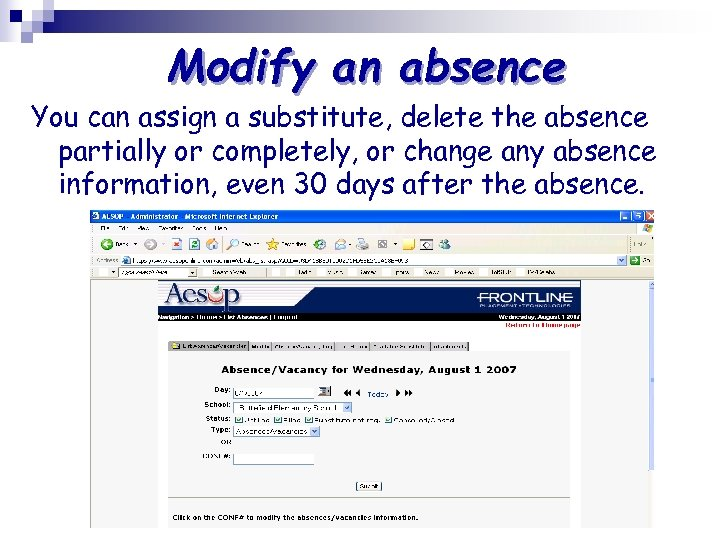 Modify an absence You can assign a substitute, delete the absence partially or completely,