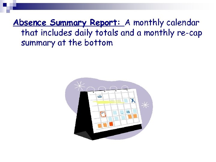 Absence Summary Report: A monthly calendar that includes daily totals and a monthly re-cap