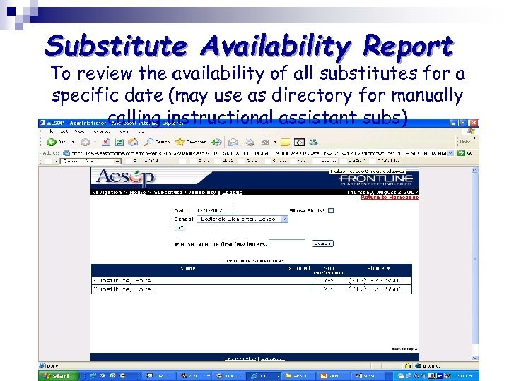 Substitute Availability Report To review the availability of all substitutes for a specific date