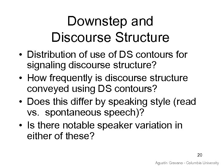 Downstep and Discourse Structure • Distribution of use of DS contours for signaling discourse