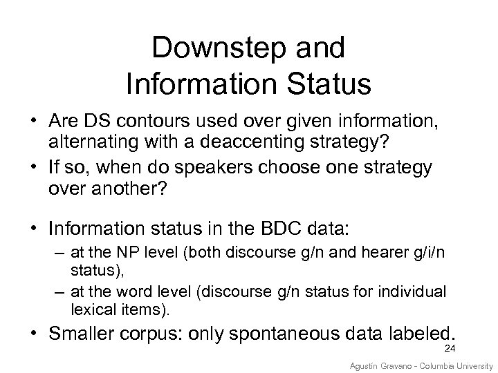 Downstep and Information Status • Are DS contours used over given information, alternating with