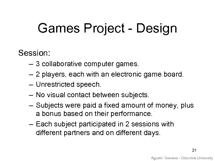 Games Project - Design Session: – – – 3 collaborative computer games. 2 players,