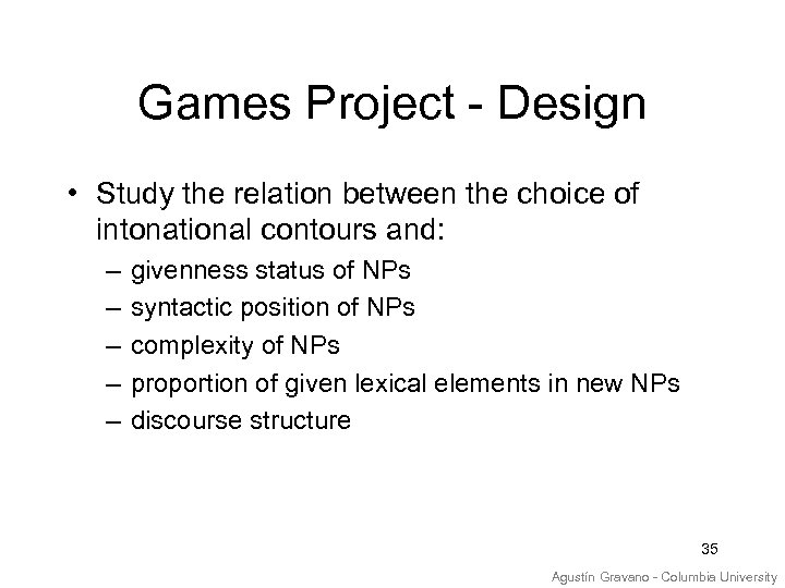 Games Project - Design • Study the relation between the choice of intonational contours