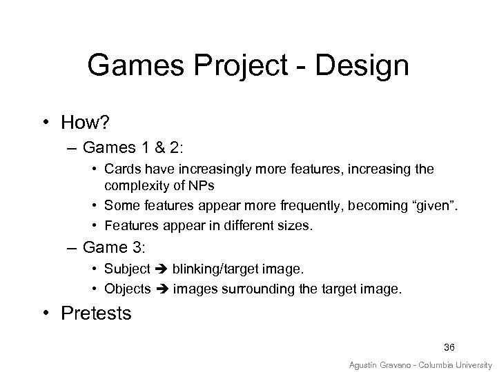 Games Project - Design • How? – Games 1 & 2: • Cards have