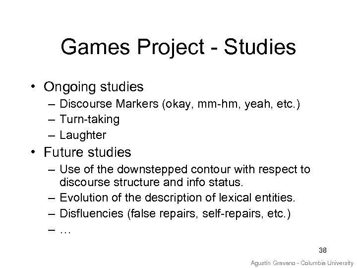Games Project - Studies • Ongoing studies – Discourse Markers (okay, mm-hm, yeah, etc.
