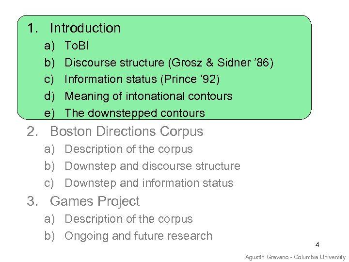 1. Introduction a) b) c) d) e) To. BI Discourse structure (Grosz & Sidner