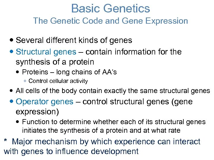 Basic Genetics The Genetic Code and Gene Expression Several different kinds of genes Structural